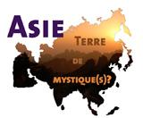Asie : terre de mystique(s)?